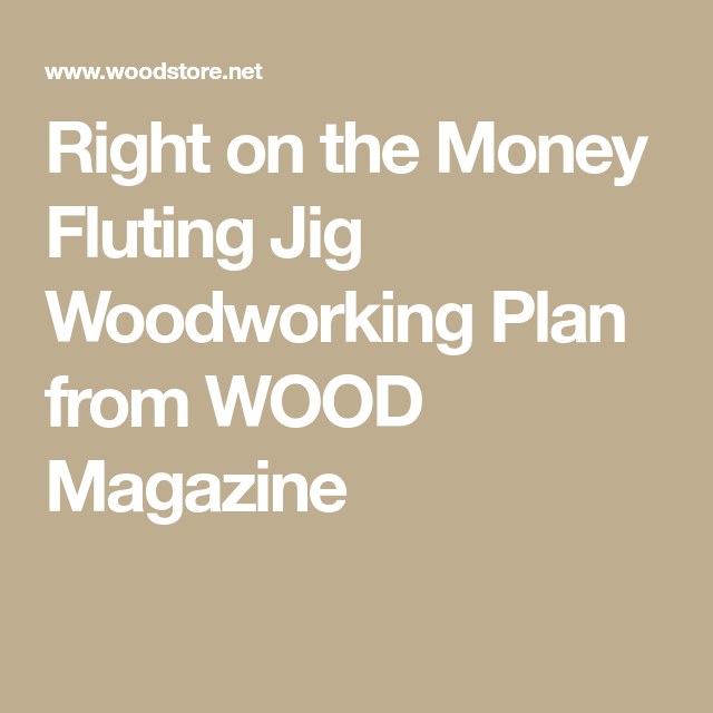Right on the money fluting jig woodworking plan from wood magazine router table right on the money fluting jig woodworking plan from wood magazine keyboard keysfo Gallery