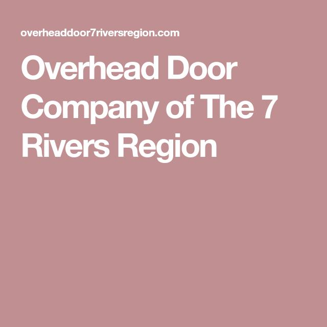 Overhead Door Company Of The 7 Rivers Region Overhead Door Overhead Door Company Garage Door Installation
