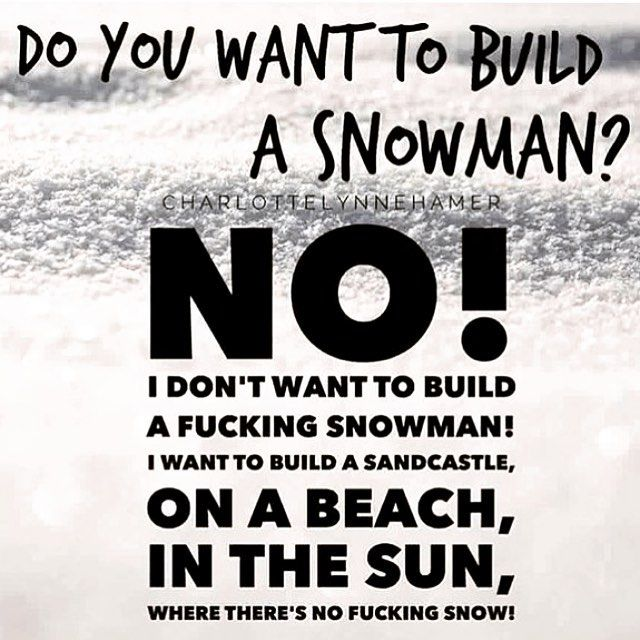 I Hate Snow E Cards Funny Crazy Quotes Weather Quotes