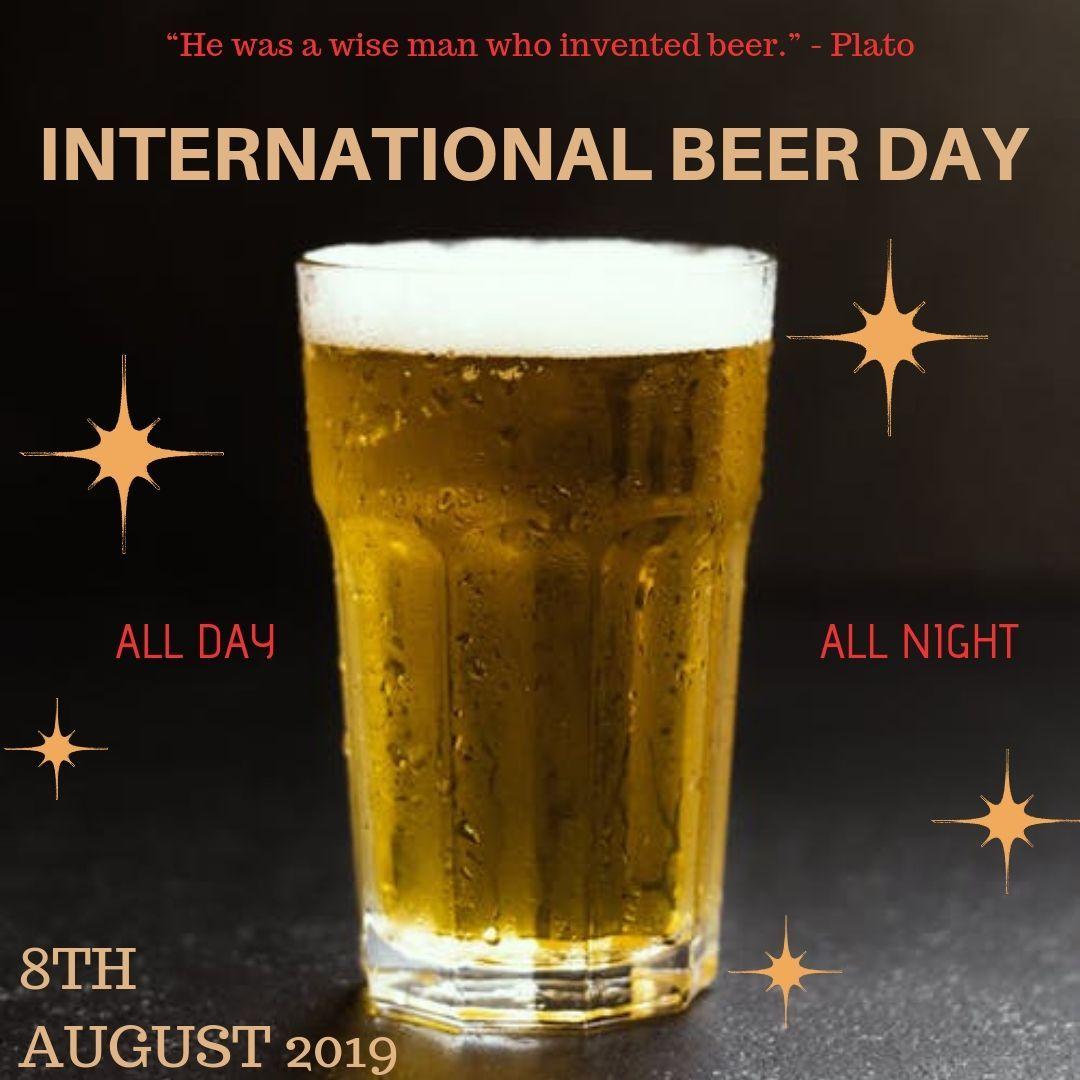 International Beer Day International Beer Day Beer Day Best Beer