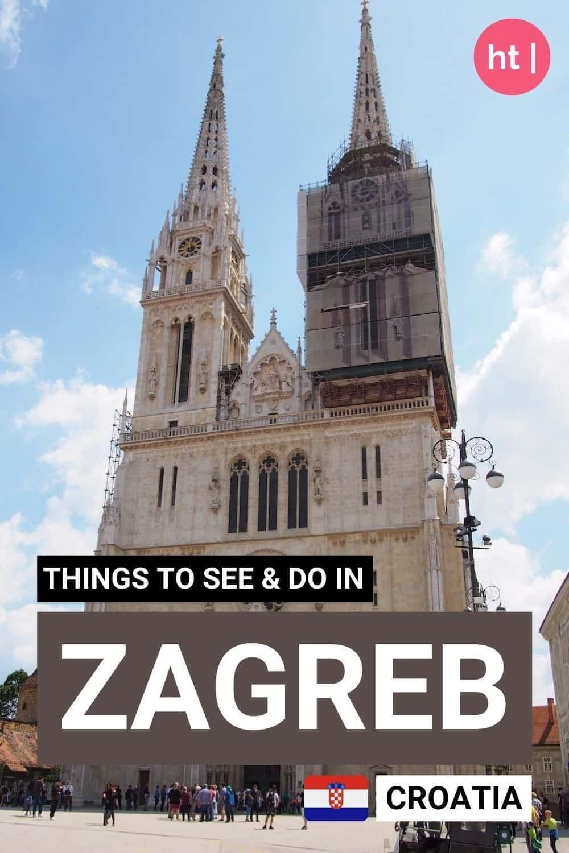 Zagreb Croatia 12 Things To See Do In The Croatian Capital In 2020 Croatia Travel Europe Travel Zagreb