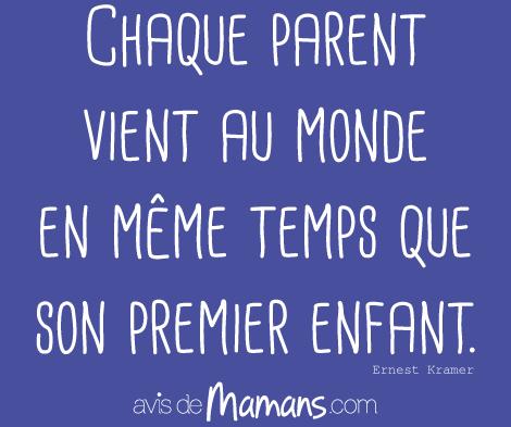 Chaque Parent Vient Au Monde En Même Temps Que Son Premier