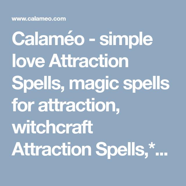 Simple Love Attraction Spells, Magic Spells For Attraction