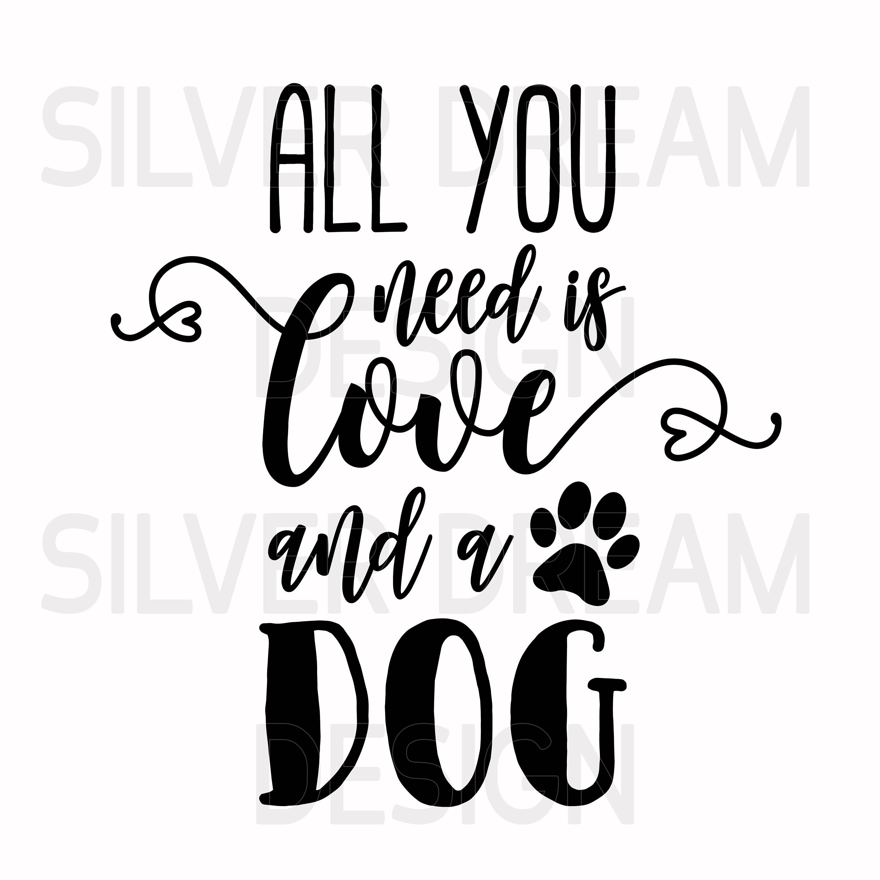 All You Need Is Love And A Dog Svg Dog Wood Sign Svg File All You Need Is Love How To Find Out Cute Quotes