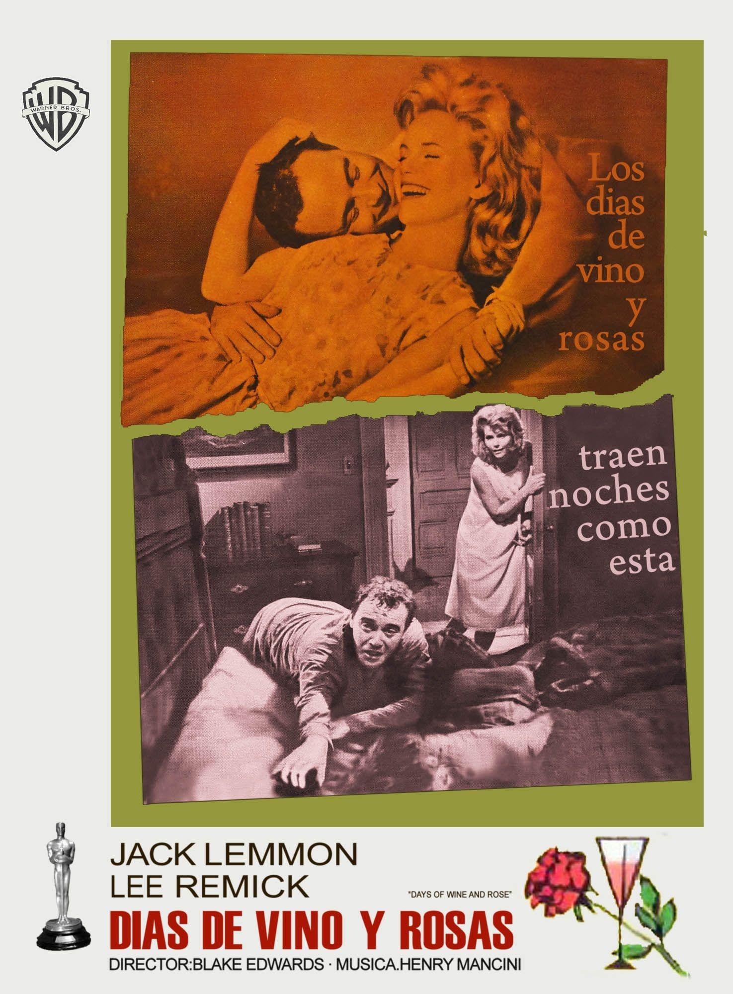 Días de vino y rosas (1962) dirigida por Blake Edwards e interpretada por Jack Lemmon, Lee Remick, Charles Bickford, Jack Klugman, Alan Hewitt, Tom Palmer, Jack Albertson...