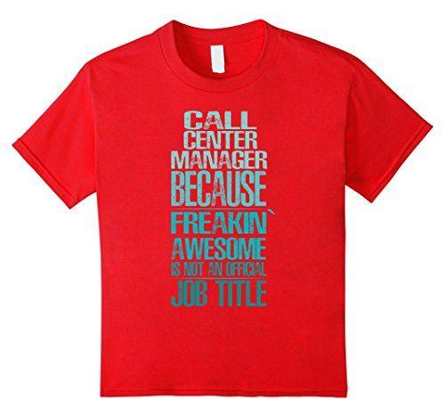 Kids Call Center Manager T-shirt - Because freakinu0027 aweso https - call center manager job description