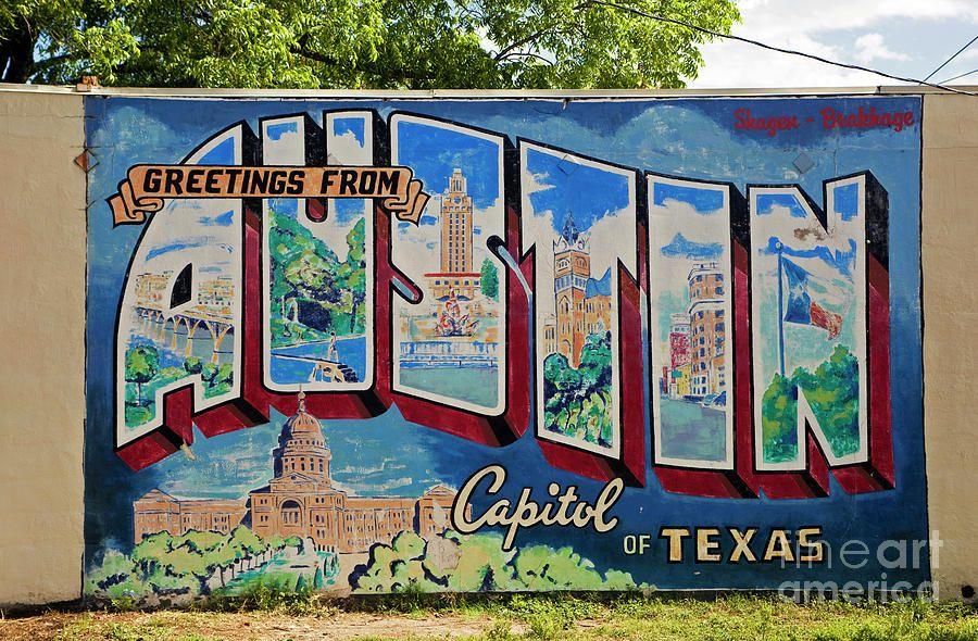 Greetings From Austin Capital Of Texas Postcard Mural Photograph By Herronstock Prints Austin Murals Weekend In Austin Austin Art