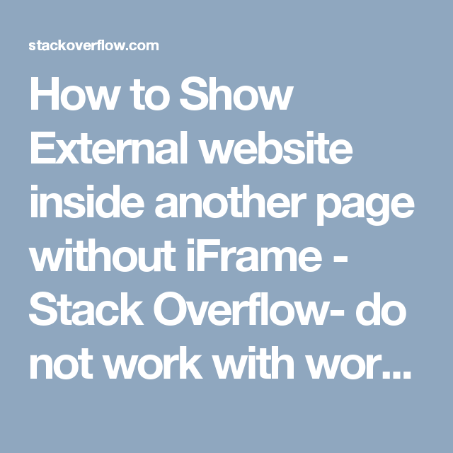 How to Show External website inside another page without