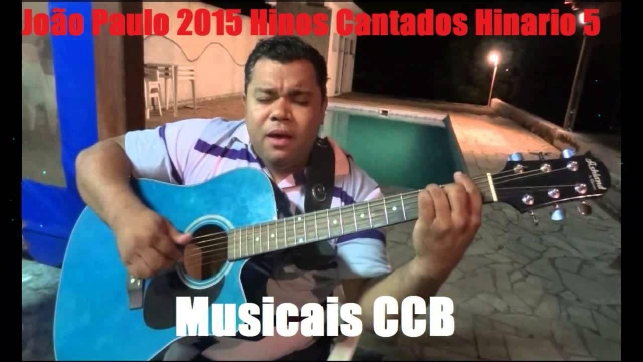 Hinos Ccb Joao Paulo Hinario 5 Hinos Ccb 181 335 375 Cb 411 232