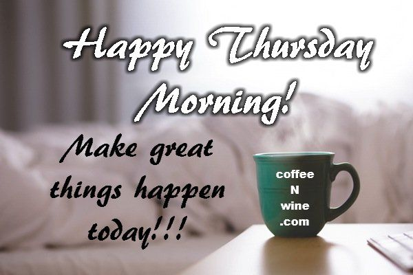 It S Thankful Thursday Morning Coffee Day With Images Happy