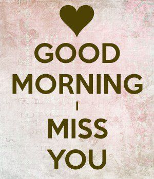 1593879080 Good Morning I Miss You Png 300 350 I Miss You Cute Good Morning Miss You Cute Quotes