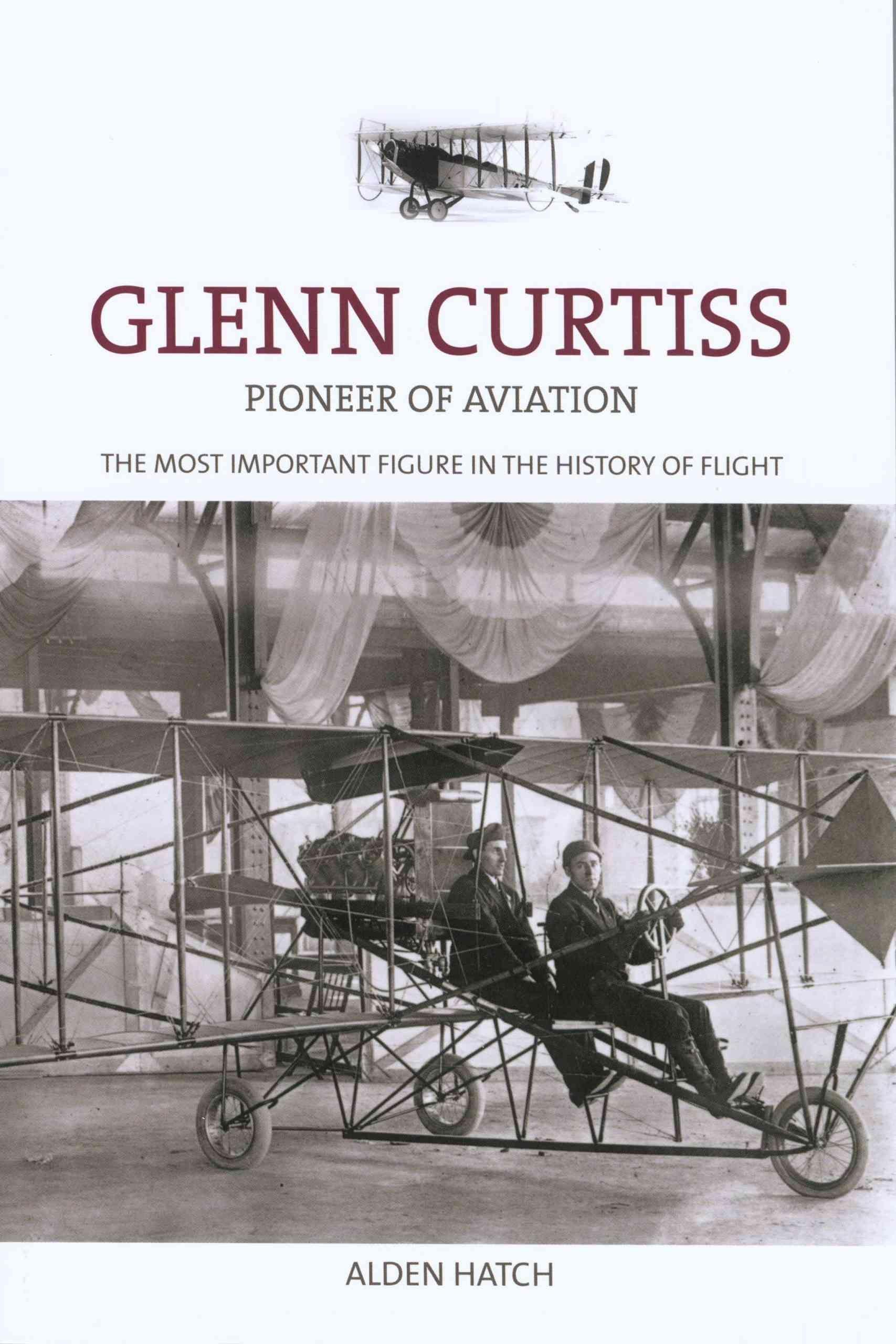 Glenn curtiss pioneer of aviation glenn curtiss