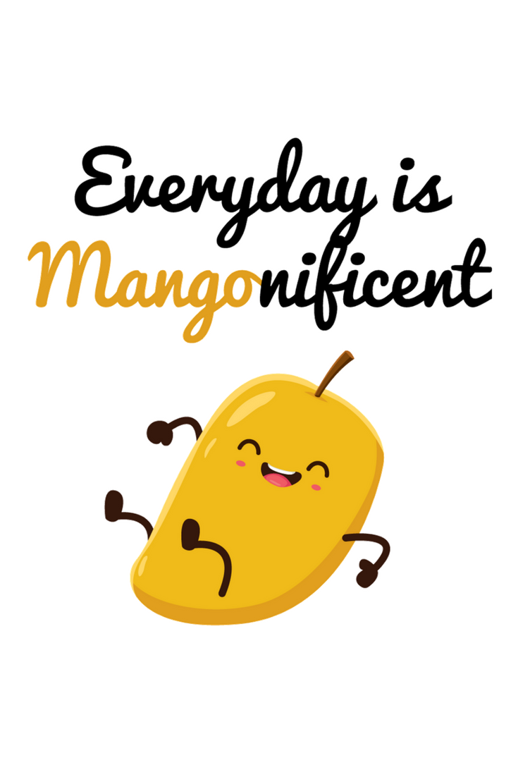 Everyday Is Mango Nificent Fruit Quotes Funny Quotes