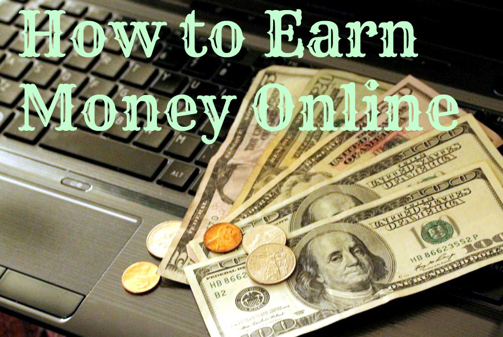 Can anyone suggest the best way of earning money online?