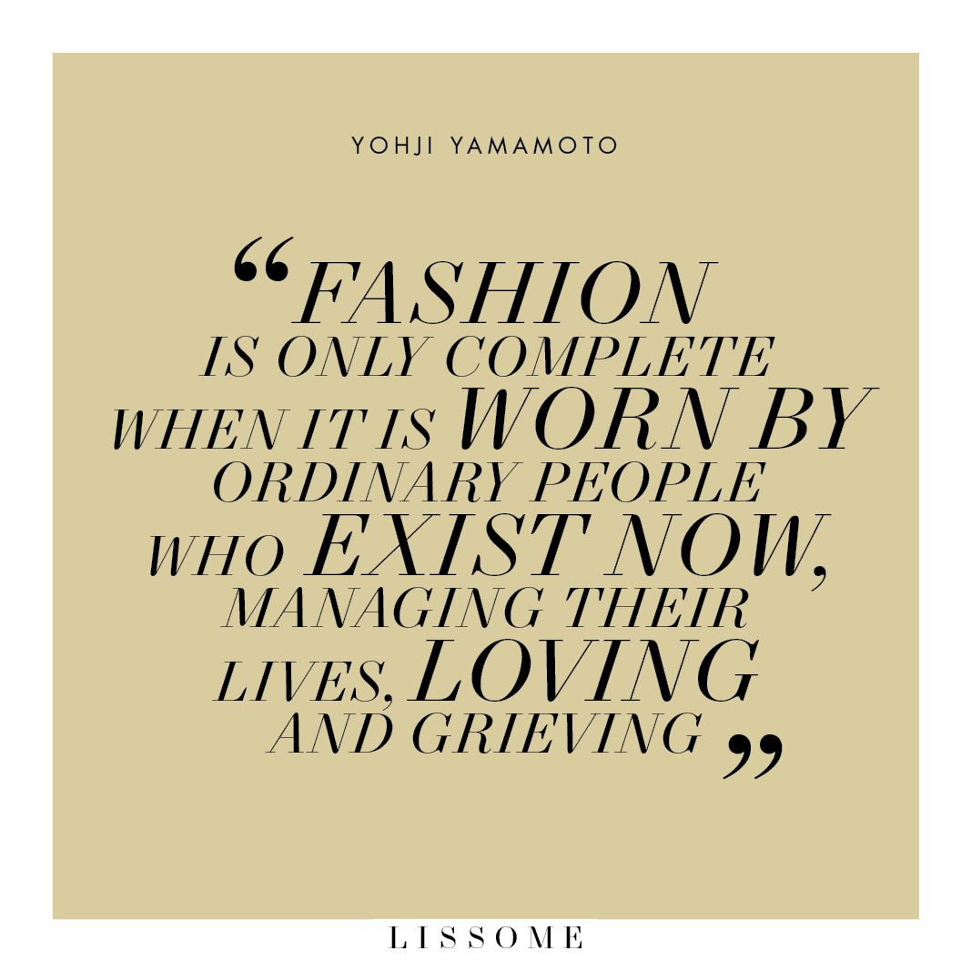 Conscious Quotes Quoteyohji Yamamoto Conscious Fashion Quotes Ethical Fashion