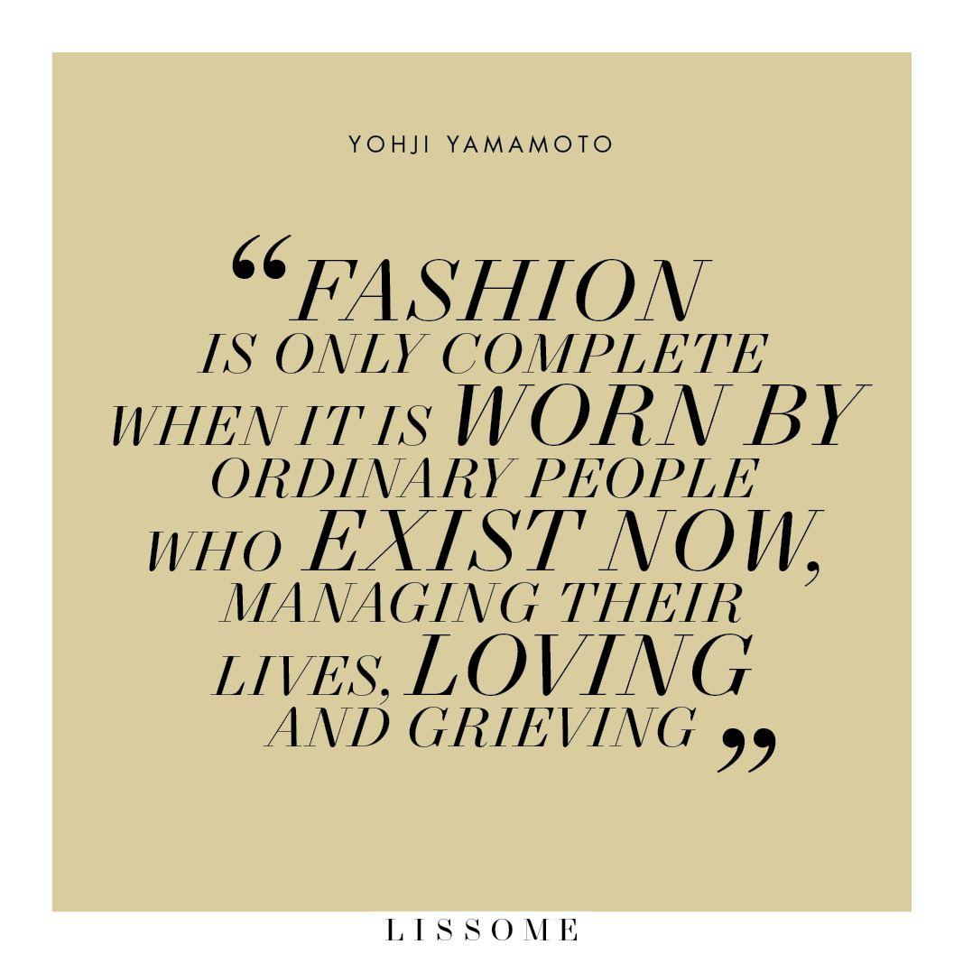 Conscious Quotes Quoteyohji Yamamoto Conscious Fashion Quotes Ethical Fashion