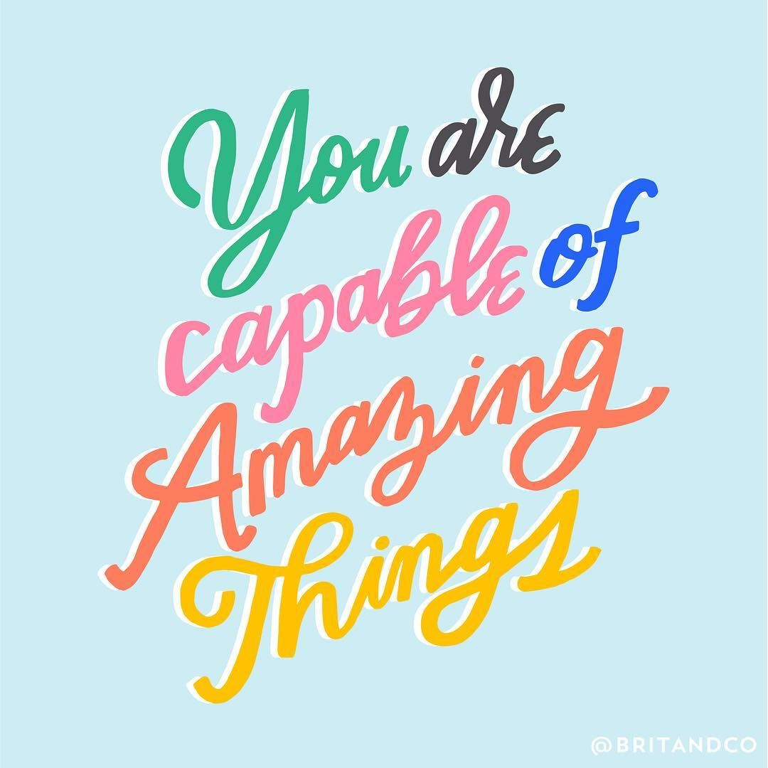 You are capable of amazing things. - The perfect quote, positive quote, You are capable of amazing things quotes,You are capable of amazing things sign