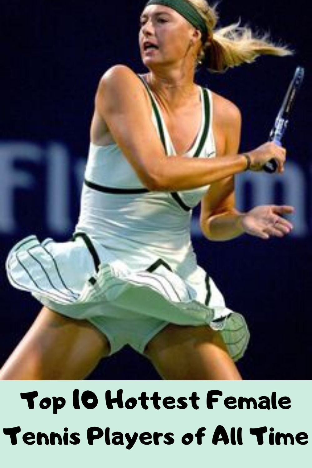 Top 10 Hottest Female Tennis Players Of All Time In 2020 Tennis Players Female Tennis Players Female