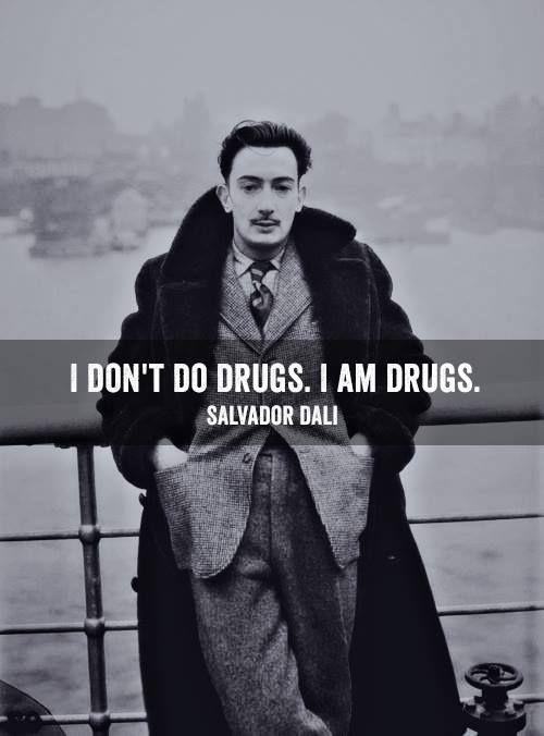 #salvador dali #quote #drugs