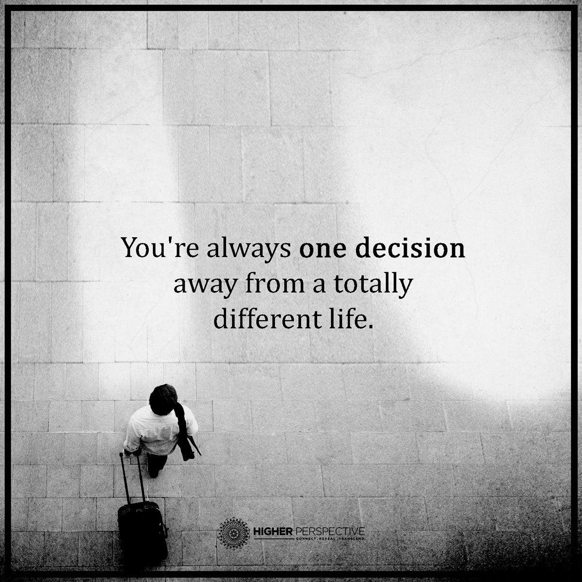 Inspirational Quotes About Lifes Journey Always One Decision Away  Life Journey  Pinterest