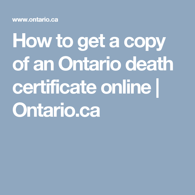 How to get a copy of an Ontario death certificate online | Ontario ...
