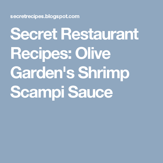 Secret Restaurant Recipes: Olive Garden's Shrimp Scampi Sauce