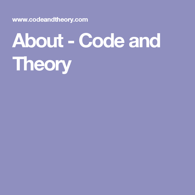 About - Code and Theory