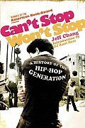 """Can't Stop Won't Stop by Jeff Chang:  """"Here's a little story that must be told..."""" Jeff Chang, hip-hop journalist ( URB, Village Voice, Spin, the Nation, San Francisco Chronicle ), has penned an award-winning (2005 American Book Award) account of the origins of hip-hop. From Jamaica and the South Bronx in..."""