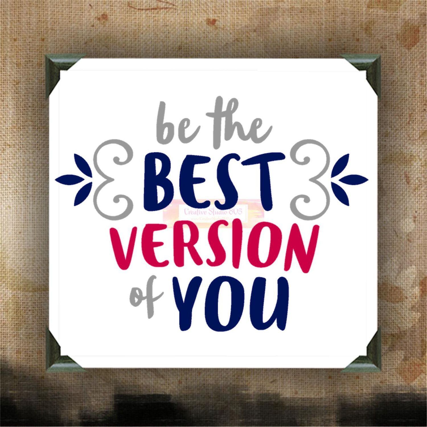 Be The Best Version Of You Painted And Decorated Canvases Wall Decor Hanging Custom Canvas Inspirational Quotes On