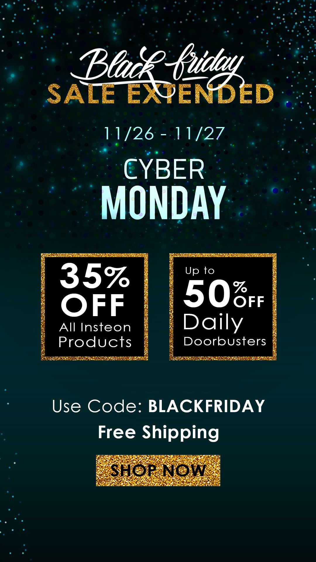 Sale Extended For Cyber Monday 35 Off All Insteon Up To 50 Off Doorbusters Use Code Blackfriday At Checkou Black Friday Black Friday Deals Cyber Monday
