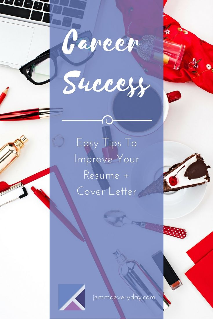 Easy Steps To Improve Your Resume And Cover Letter Resume Cover