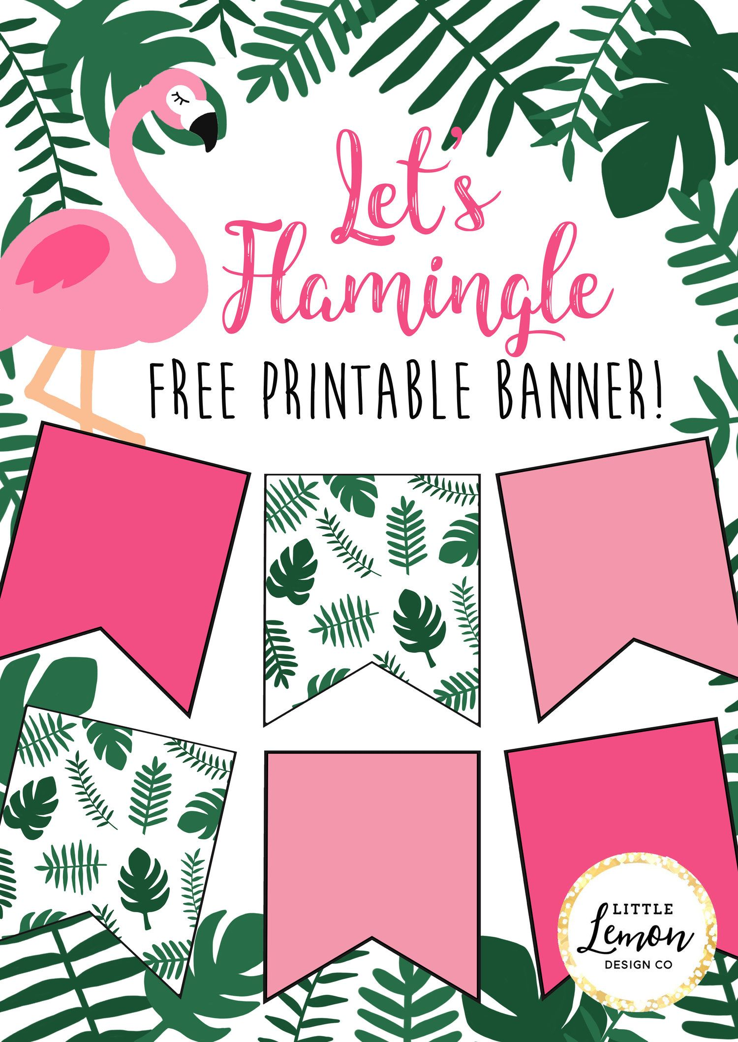 Free Let S Flamingle Party Banner From Little Lemon Design Co Free Party Supplie Birthday Banner Free Printable Flamingo Themed Party Flamingo Birthday Party