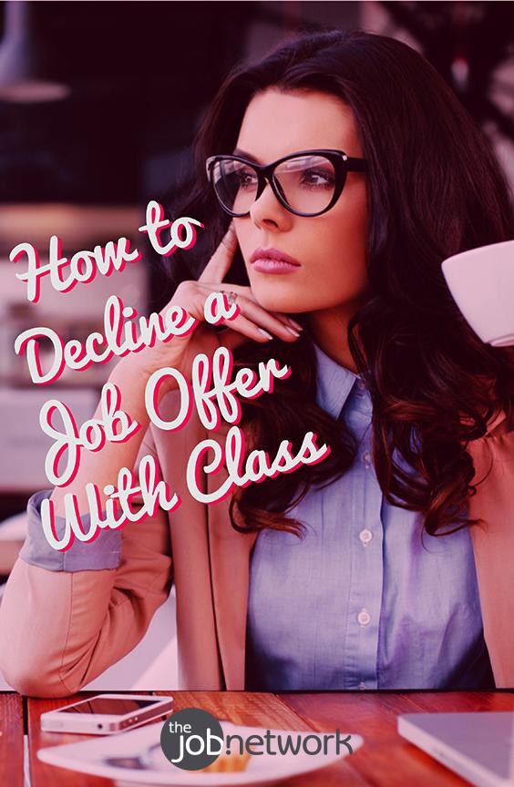 How To Decline A Job Offer With Class Thejobnetwork Job Offer Job Interview Advice Job