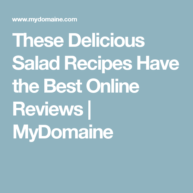 These Delicious Salad Recipes Have the Best Online Reviews   MyDomaine