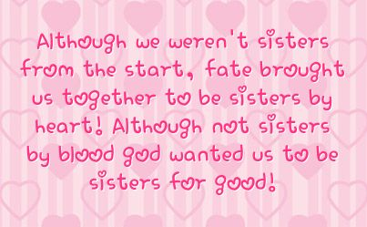 Friends More Like Sisters Quotes | us together to be sisters ...