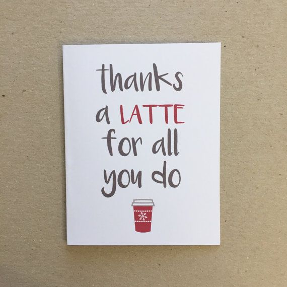 Thank You Card Christmas Holiday Coffee Thanks A Latte For All