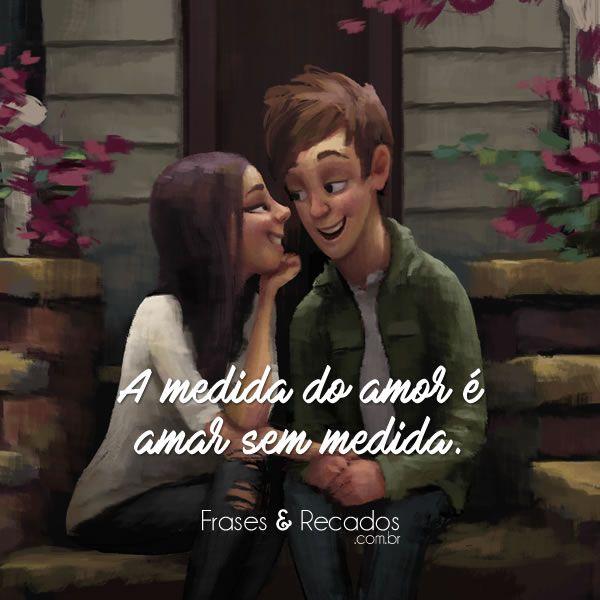 A Medida Do Amor E Amar Sem Medida Frases De Amor Desenhos De