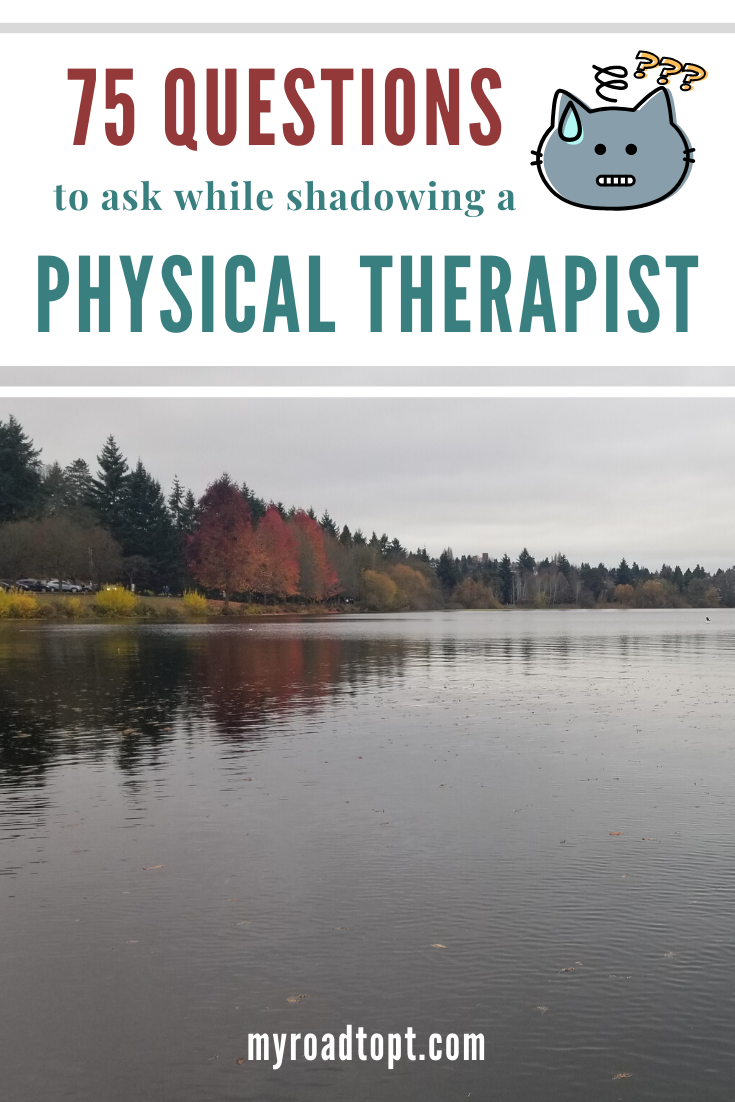 75 Questions To Ask While Shadowing A Physical Therapist Physical Therapy Assistant Student Physical Therapy Assistant Physical Therapy Student