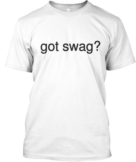 Limited-Edition Got Swag? Tee  Now #Crowdfunding on #Teespring Look, Share and Support http://www.teespring.com/stylegirl