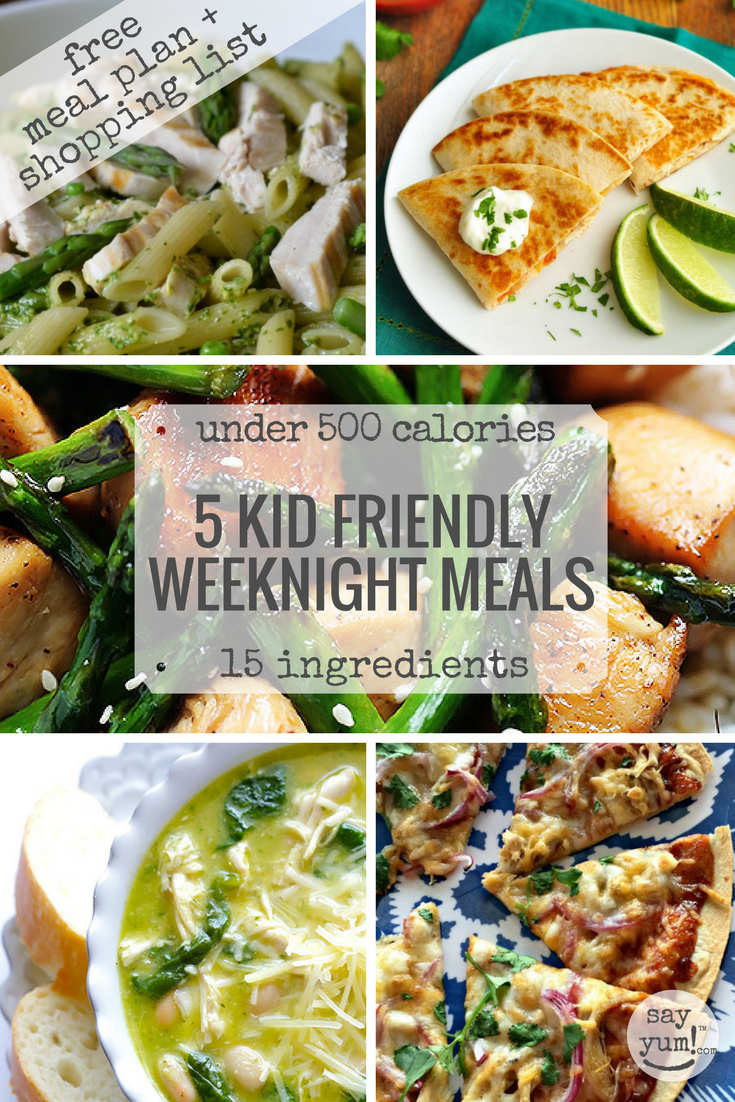 5 Kid Friendly Easy Spring Weeknight Dinners Under 500 Calories Free Meal Plan Shopping List Lunch Ideas Nutrition Info Say Yum Dinners Under 500 Calories Free Meal Plans Healthy Breakfast Recipes Easy