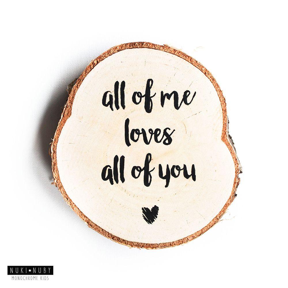 Citaten Kunst Yang Bagus : Houten schijf met tekst quot all of me loves you