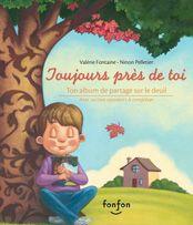 Toujours près de toi, Valérie Fontaine, illustré par Ninon Pelletier, éditions Fonfon, 24 pages (album)