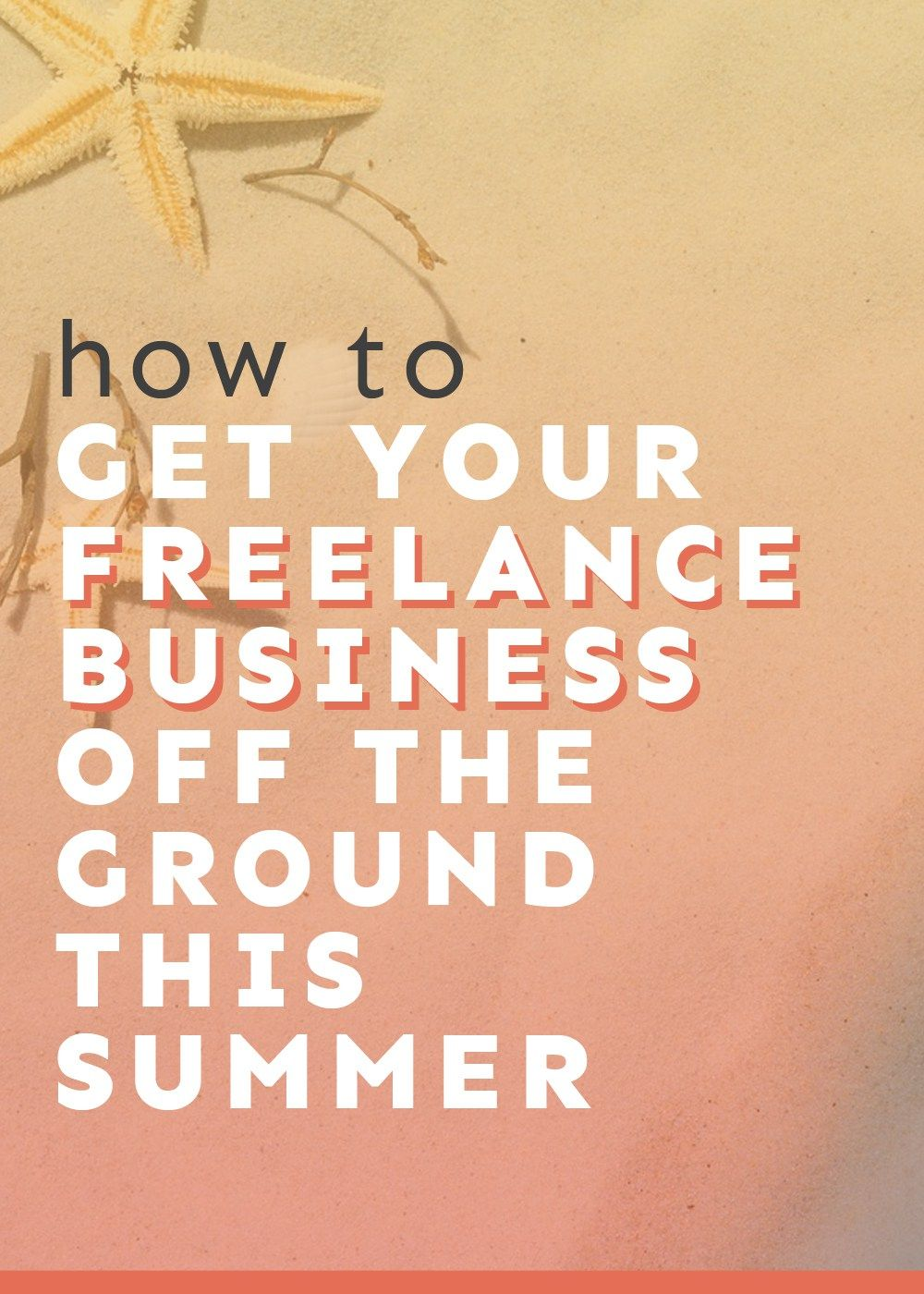 How to Get Your Freelance Business Off the Ground This