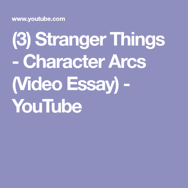 Stranger Things  Character Arcs Video Essay  Youtube   Stranger Things  Character Arcs Video Essay  Youtube
