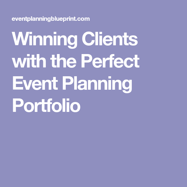 Winning Clients with the Perfect Event Planning Portfolio