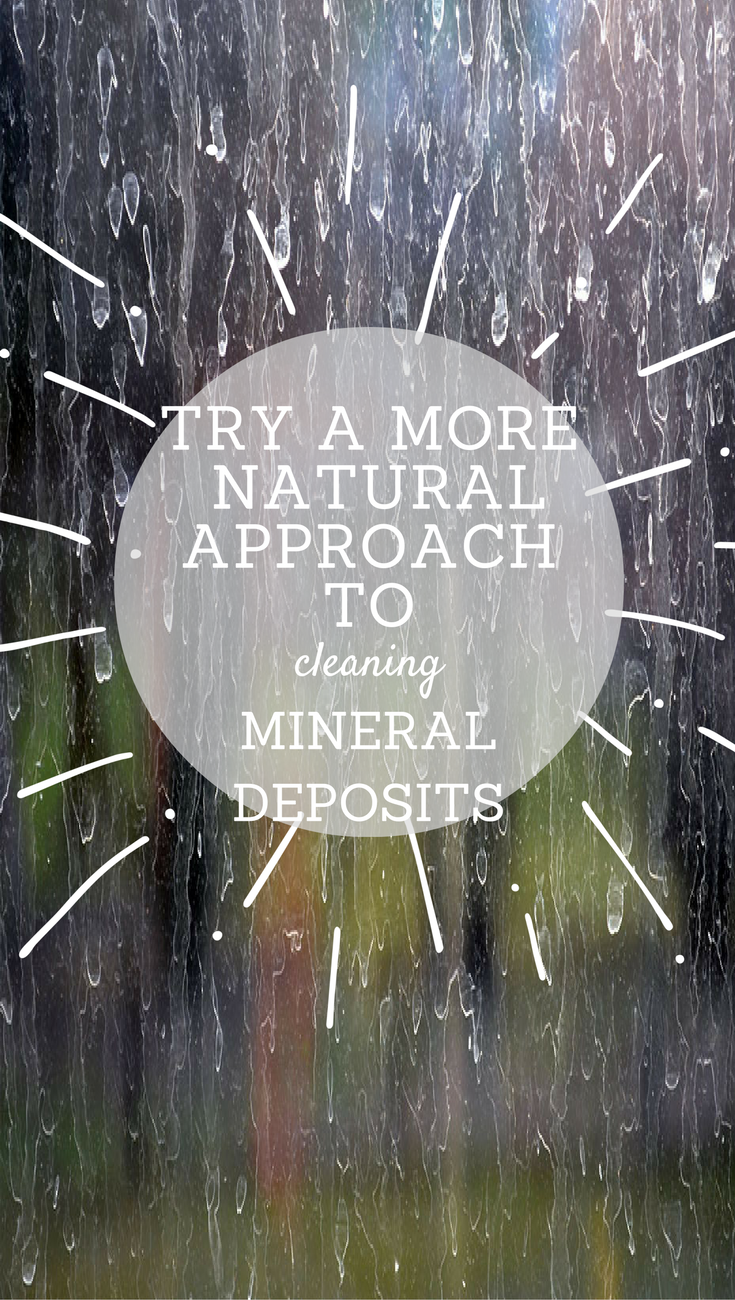 Cleaning mineral deposits in your home does not have to mean ...