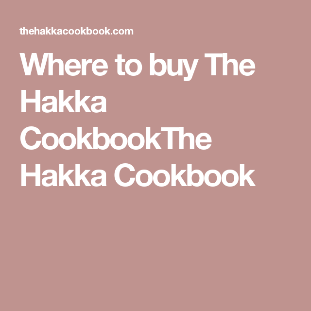 Where To Buy The Hakka Cookbookthe Hakka Cookbook Cookbook Cooking Soul Food