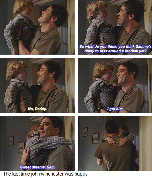 The last time John Winchester was happy. Pilot.