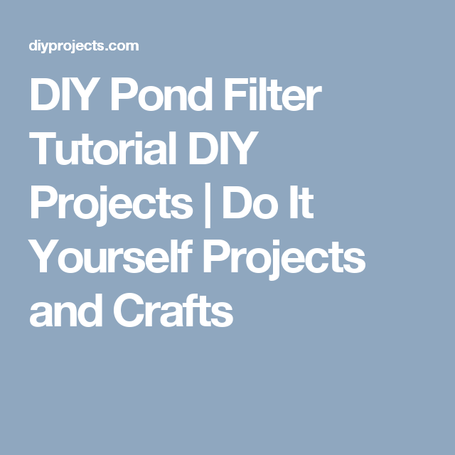 Diy pond filter tutorial diy projects do it yourself projects and diy pond filter tutorial diy projects do it yourself projects and crafts solutioingenieria Choice Image