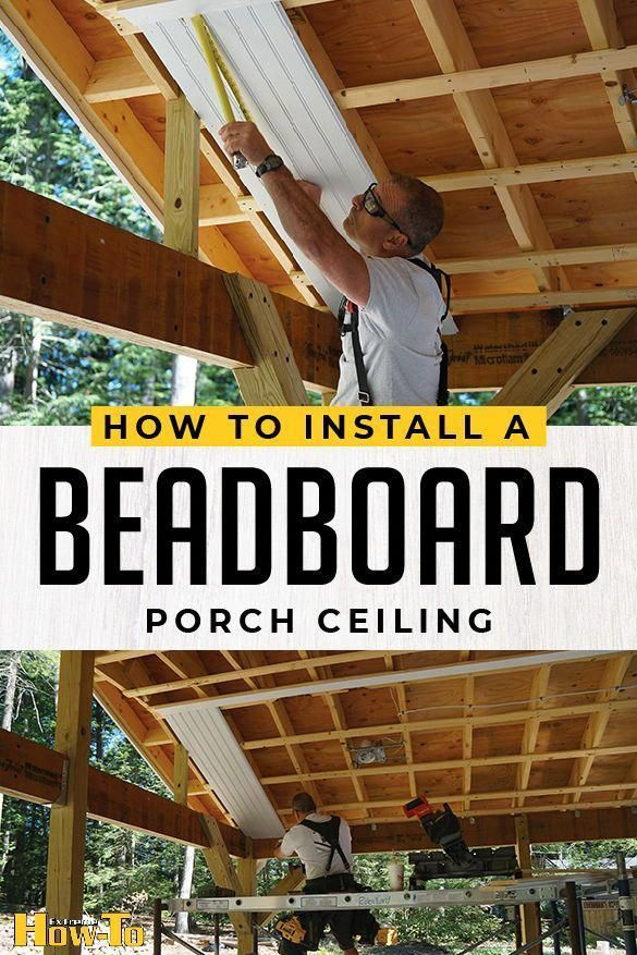 Install beadboard ceiling on your porch or just about any ceiling in your home  Install beadboard ceiling on your porch or just about any ceiling in your home  Install be...